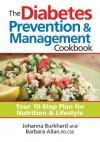 The Diabetes Prevention and Management Cookbook: Your 10-Step Plan for Nutrition and Lifestyle - Johanna Burkhard, Barbara Allan