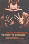 Theatre de Complicite: The Street of Crocodiles - Simon McBurney, Mark Wheatley, Bruno Schulz