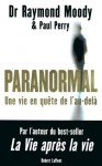 Paranormal (French Edition) - Paul Perry, Raymond A. Moody Jr., Hayet Dhifallah