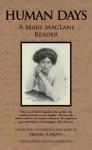 Human Days: A Mary MacLane Reader - Mary MacLane, Michael R. Brown, Bojana Novakovic