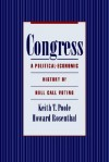 Congress: A Political-Economic History of Roll Call Voting - Keith T. Poole, Howard Rosenthal
