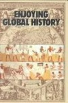 Enjoying Global History - Henry Abraham, Irwin Pfeffer