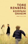 Kompani Orheim - Tore Renberg