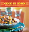 Viva la Vida: Festive Recipes for Entertaining Latin-Style - Rafael Palomino, Arlen Gargagliano, Susie Cushner