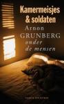 Kamermeisjes & soldaten - Arnon Grunberg