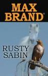 Rusty Sabin - Max Brand
