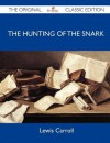 The Hunting of the Snark - The Original Classic Edition - Lewis Carroll