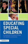 Educating Special Children: An Introduction to Provision for Pupils with Disabilities and Disorders - Michael Farrell