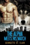 The Alpha Meets His Match - Georgette St. Clair