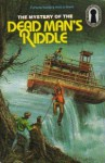 The Mystery of the Dead Man's Riddle (Alfred Hitchcock and The Three Investigators, #22) - William Arden