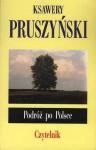 Podróż po Polsce - Ksawery Pruszyński