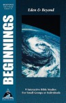 Beginnings: Eden and Beyond; Genesis 1-11 - Phillip D. Jensen, Tony J. Payne
