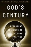 God's Century: Resurgent Religion and Global Politics - Monica Duffy Toft, Daniel Philpott, Timothy Samuel Shah