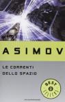 Le correnti dello spazio - Isaac Asimov, Maria Gallone