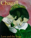 Chagall: Love and the Stage 1914-1922 - Susan Compton, Monica Bohm-Duchen