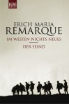 Im Westen nichts Neues / Der Feind - Erich Maria Remarque, Tilman Westphalen, Thomas F. Schneider