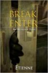 Break and Enter - Etienne