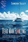 Dead Man Floating - Sandra Tilley