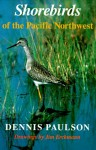 Shorebirds Of The Pacific Northwest - Dennis Paulson