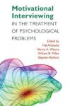 Motivational Interviewing in the Treatment of Psychological Problems - Hal Arkowitz, Henny A. Westra, William R. Miller, Stephen Rollnick