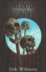 Blood Spring - Erik Williams, Jill Bauman