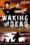 Waking Up Dead - Emma Shortt