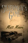 Silverman's Game - Matt Moore