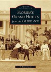 Florida's Grand Hotels From The Gilded Age (FL) (Images of America) - R. Wayne Ayers