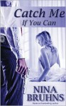 Catch Me If You Can - Nina Bruhns