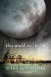 This World We Live In (Last Survivors, #3) - Susan Beth Pfeffer, Emily Bauer