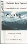 Chinese Zen Poems: What Hold Has This Mountain - Larry Smith, Wang Wei