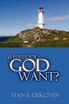What Does God Want? - Stan DeKoven