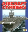 Aircraft Carriers (Pull Ahead Books) - Matt Doeden