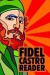 Fidel Castro Reader - David Deutschmann, Deborah Shnookal