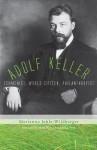 Adolf Keller: Ecumenist, World Citizen, Philanthropist - Marianne Jehle-Wildberger, Mark Kyburz, John Peck