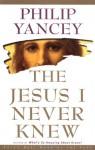 The Jesus I Never Knew - Philip Yancey