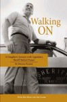 Walking On: A Daughter's Journey With Legendary Sheriff Buford Pusser - Dwana Pusser, Jim Clark, Ken Beck