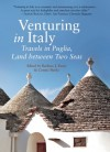Venturing in Italy: Travels in Puglia, the Land of Two Seas - Barbara J. Euser, Connie Burke