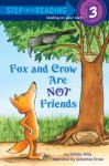 Fox and Crow Are Not Friends - Sebastien Braun, Melissa Wiley