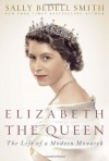 Elizabeth the Queen: Inside the Life of a Modern Monarch (Audio) - Sally Bedell Smith, Rosalyn Landor
