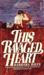 This Ravaged Heart - Barbara Riefe