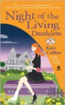 Night of the Living Dandelion (A Flower Shop Mystery, #11) - Kate Collins