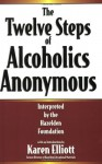 The Twelve Steps Of Alcoholics Anonymous: Interpreted By The Hazelden Foundation - James Jennings, Halzelden Foundation