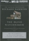 The Blind Watchmaker: Why The Evidence Of Evolution Reveals A Universe Without Design - Richard Dawkins, Richard Dawkins and Lalla Ward