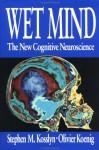 Wet Mind - Stephen M. Kosslyn