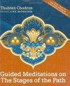 Guided Meditations on the Stages of the Path [with 15 hour MP3 meditation CD] - Thubten Chodron