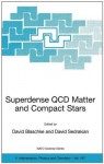 Superdense QCD Matter and Compact Stars: Proceedings of the NATO Advanced Research Workshop on Superdense QCD Matter and Compact Stars, Yerevan, Armenia, ... 2003. (Nato Science Series II: (closed)) - David Blaschke, David Sedrakian