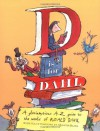 D is for Dahl: A gloriumptious A-Z guide to the world of Roald Dahl - Quentin Blake, Roald Dahl, Wendy Cooling