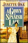 Gown of Spanish Lace - Janette Oke