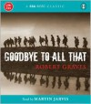 Goodbye To All That - Robert Graves, Martin Jarvis